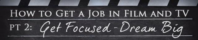 """""""如何在影视行业找到工作""""系列:敢想才敢拥有"""