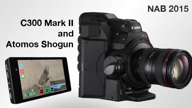 NAB2015当4K强机佳能C300 Mark II遇上Atomos